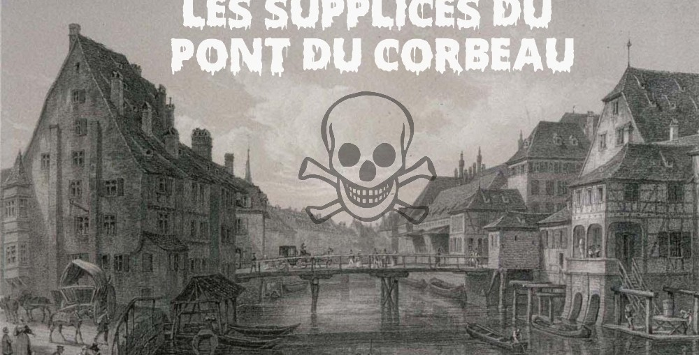 Supplices pont du corbeau