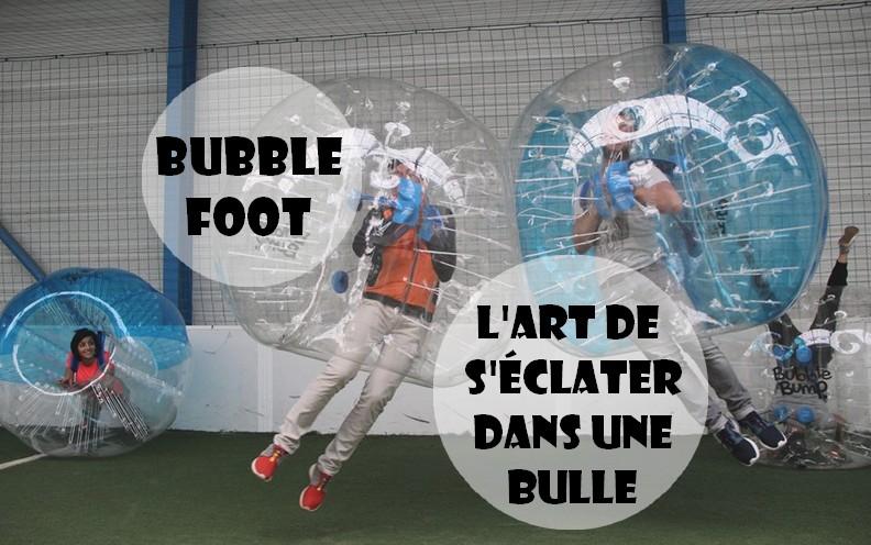 Bubble foot, l'art de s'éclater dans une bulle
