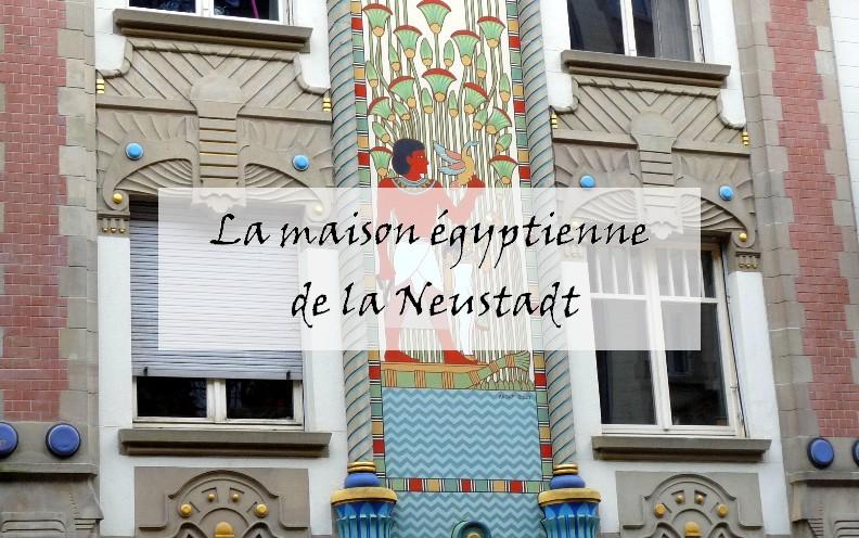 La maison égyptienne de la Neustadt