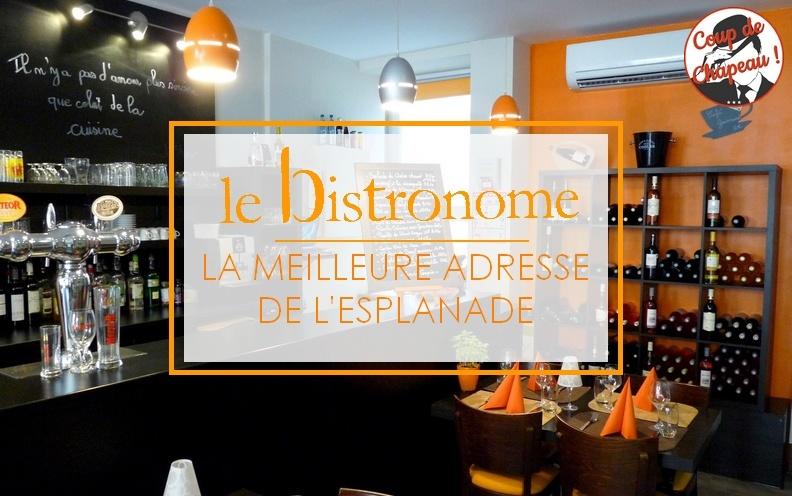Le Bistronome : La meilleure adresse de l'Esplanade