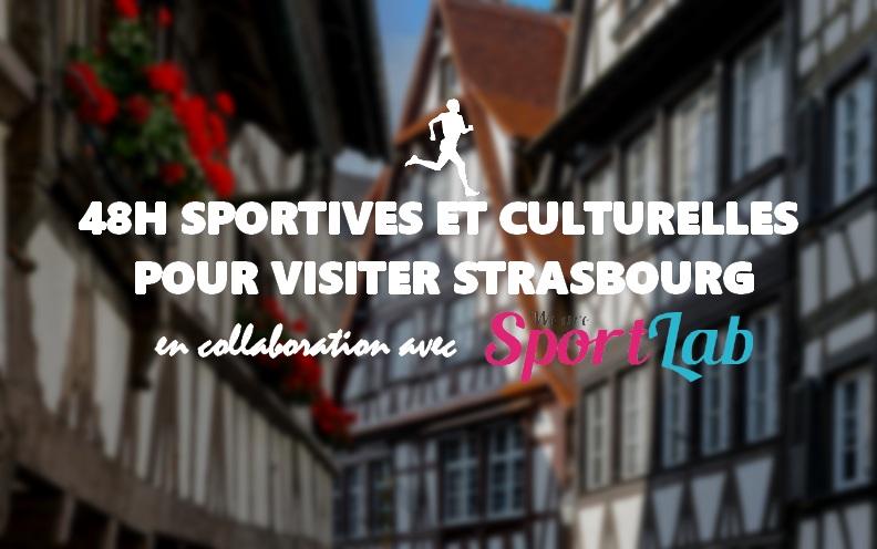 48h sportives et culturelles pour visiter Strasbourg