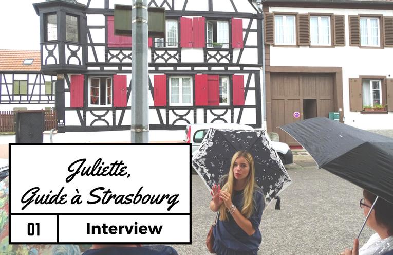 Interview #1 : Juliette Bossert, Guide-Conférencière à Strasbourg